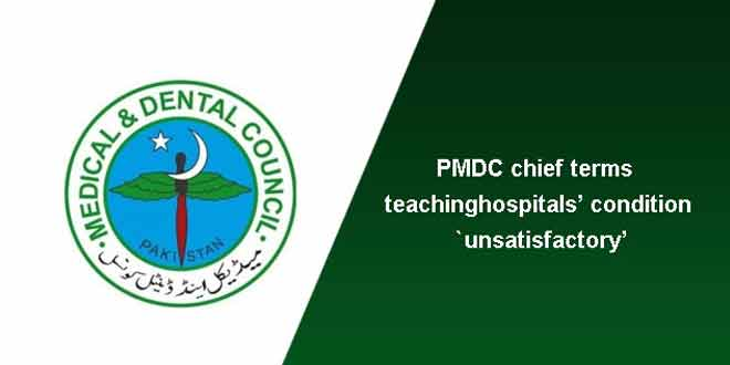PMDC-chief-terms-teaching-hospitals'-condition-`unsatisfactory'